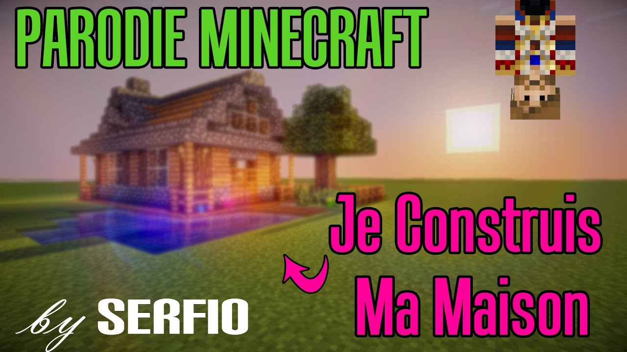 je construis ma maison parodie minecraft de happy pharrell williams