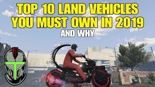 GTA Online TOP 10 Land Vehicles You Must Own In 2019 and Why