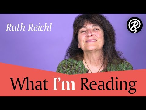What I'm Reading: Ruth Reichl (author of MY KITCHEN YEAR)