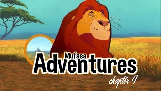 MUFASA ADVENTURES || Chapter 1
