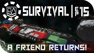 Space Engineers Survival | Ep15 - A Friend Returns!