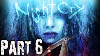 Nightcry Gameplay Walkthrough Part 6 - No Commentary FULL GAME