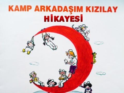 Kamp Arkadaşim Kizilay Hikayesi Dostumuzsun Kizilay şarkisi Youtube