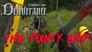 Kingdom Come Deliverance - THE POINTY END