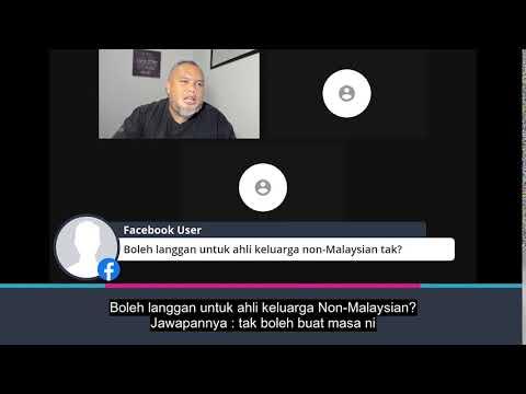 Boleh langgan untuk ahli keluarga non-Malaysian tak?