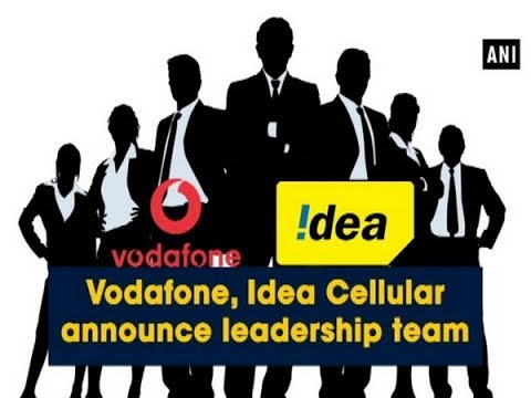 Vodafone, Idea Cellular announce leadership team - ANI News
