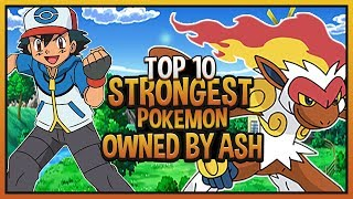 Top 10 Strongest Pokémon Owned by Ash