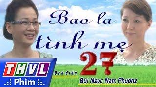 thvl  bao la tinh me - tap 27