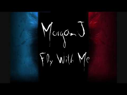 MorganJ - Fly With Me