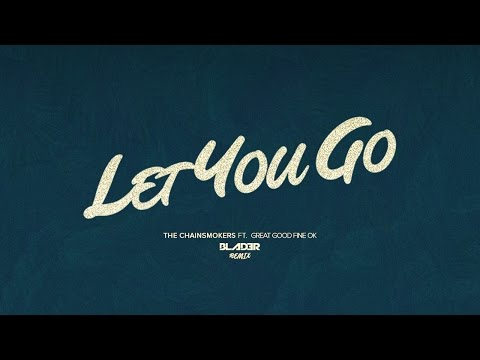 The Chainsmokers - Let You Go (Blader...