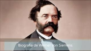 Biografía de Werner von Siemens
