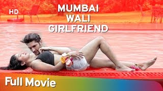 Download Video Mumbai Wali Girlfriend (2016) (HD) Hindi Full Movie - Arth Kapoor | Upasana Halder MP3 3GP MP4