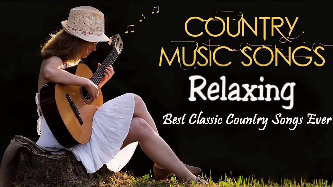Relaxing Country Songs Of All Time Best Classic Country Songs Collection Youtube