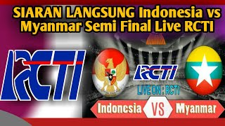 LIVE RCTI SEMI FINAL TIMNAS U23 INDONESIA VS MYANMAR SEA GAMES 2019, Jadwal Timnas u23