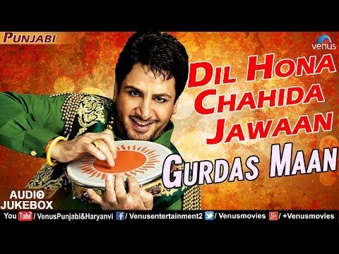 Gurdas Maan | Dil Hona Chahida Jawaan | Popular Punjabi Songs Collection | JUKEBOX | Latest Songs