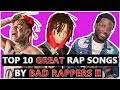 watch he video of 10 GREAT Rap Songs By BAD Rappers II