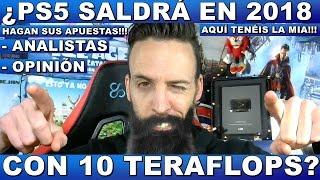 ¡¿PS5 SALDRÁ EN 2018 CON 10 TERAFLOPS?! Hardmurdog - Opinión - Analistas - Sony - Playstation
