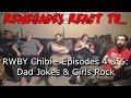 Renegades React to... RWBY Chibi - Episodes 4 & 5: Dad Jokes and Girls Rock!