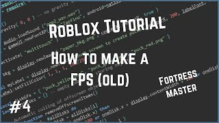 Roblox How To Make A FPS Game {REMASTERED!}