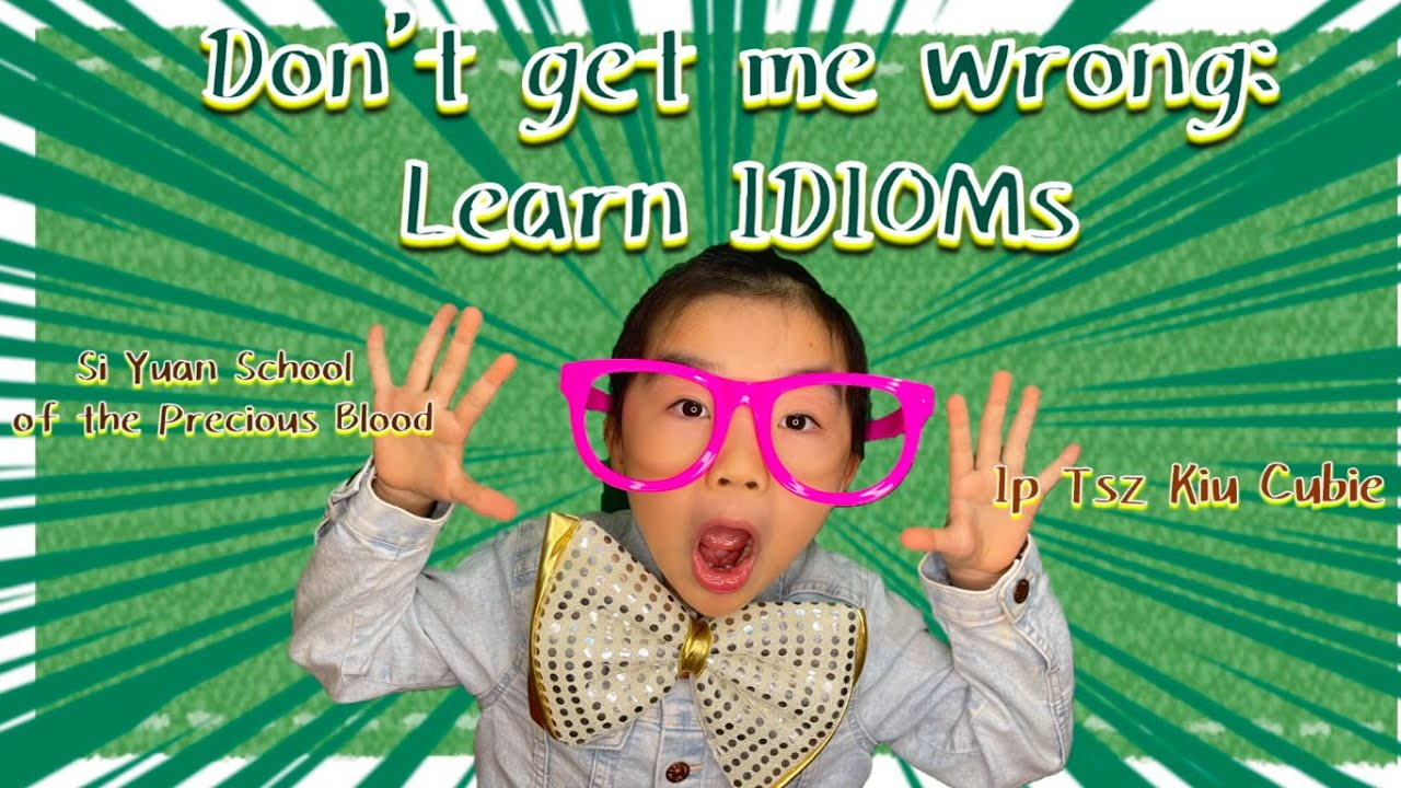 Don't Get Me Wrong: Learn IDIOMS