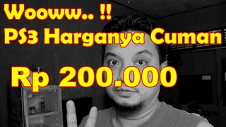 PS3 HARGANYA CUMAN Rp 200.000 !!! #Tutor 12