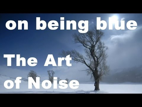 art of noise on being blue