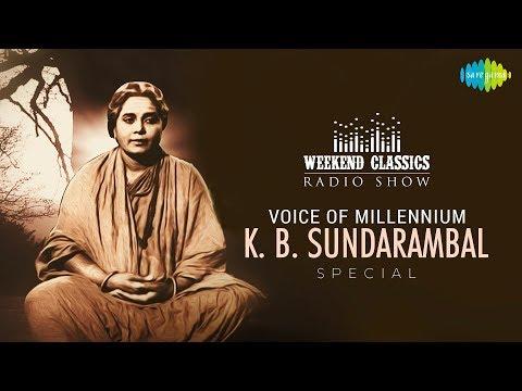 K.BAMBAL - Weekend Classic Radio Show | RJ Mana | கே.பி. சுந்தராம்பாள் ஸ்பெஷல் | HD Tamil