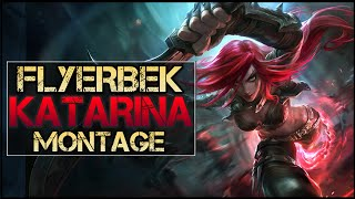 Flyerbek Montage - Best Katarina Plays