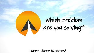 #9 : Which problem are you solving? - Arise! (English)