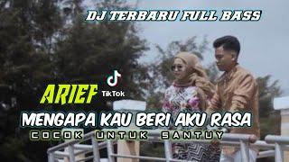 DJ TERBARU 2021 ARIEF - MENGAPA KAU BERI AKU RASA DJ TIKTOK TERBARU 2021 MENGAPA KAU BERI AKU RASA