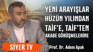 Yeni Arayışlar (Hüzün Yılından Taif'e, Taif'ten Akabe Görüşmelerine) | Prof.Dr. Adem Apak (16. Ders)