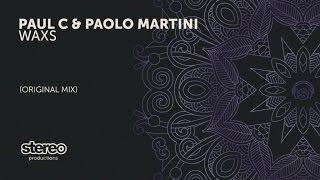 Paul C & Paolo Martini - Waxs - Original Mix
