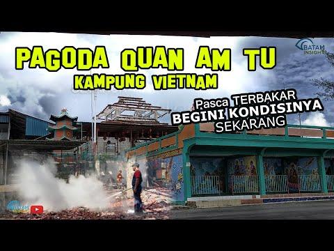 PAGODA QUAN AM TU Kampung Vietnam Pasca Terbakar, Begini Kondisinya Sekarang Juni 2021