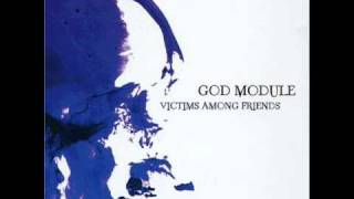 God Module - Victims Among Friends