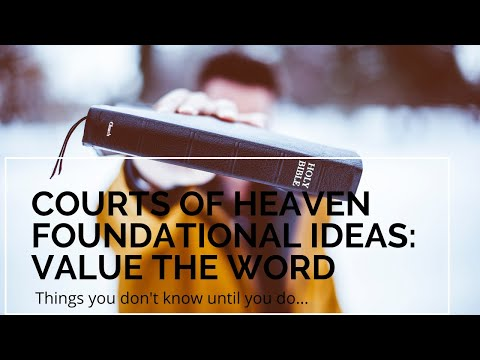 Courts of Heaven Online Course Foundational Perspective - Highly Value The Word of God