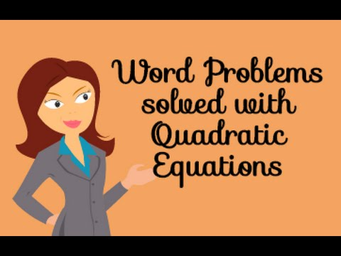 How to solve word problems with quadratic equations
