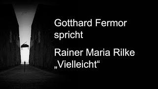 """Rainer Maria Rilke – """"Vielleicht"""" (1903)"""
