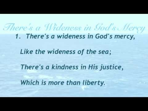 There's a Wideness in God's Mercy (Baptist Hymnal #25)