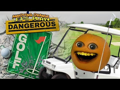 Dangerous Golf! [Annoying Orange Plays]  