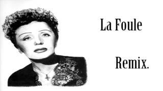 Musique : La foule-Edith Piaf : Remix.