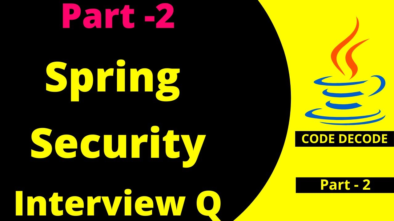 Spring Security Interview Questions and Answer   Spring Boot Interview Questions and Answers (Demo)