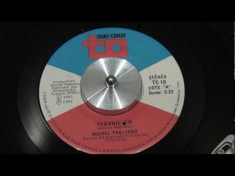 MICHEL PAGLIARO - Travailler - 1981 - TRANS-CANADA