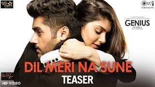 Dil Meri Na Sune Teaser - Genius | Utkarsh Sharma, Ishita | Atif Aslam | Himesh | Out Tomorrow