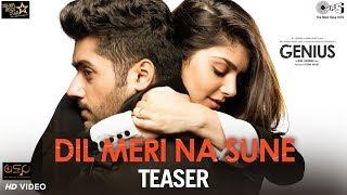 Dil Meri Na Sune Teaser Genius | Utkarsh Sharma, Ishita | Atif Aslam | Himesh | Out Tomorrow