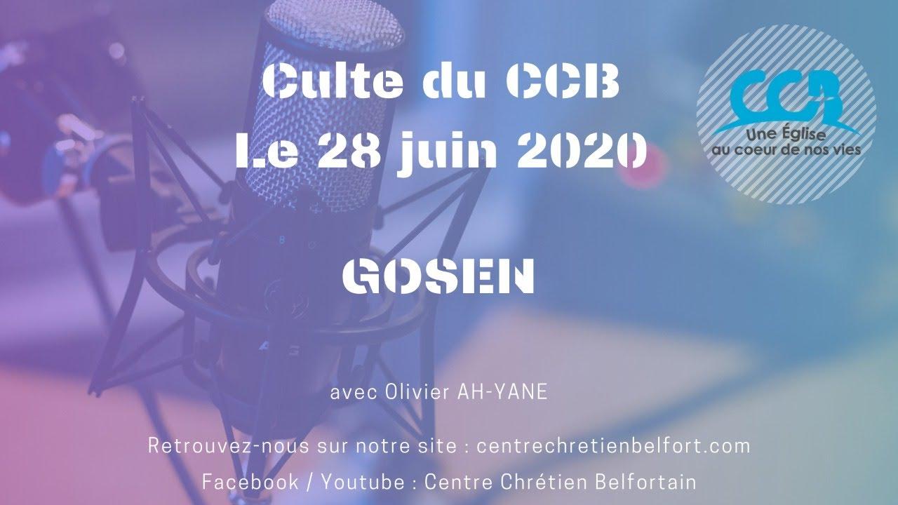 GOSEN - Culte du CCB du 28 juin 2020