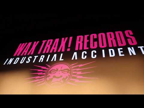 Industrial Accident: Wax Trax! pop-up,Q & A panel-