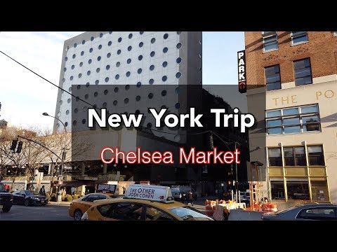 New York Trip Chelsea Market (feat Dream Downtown Hotel)