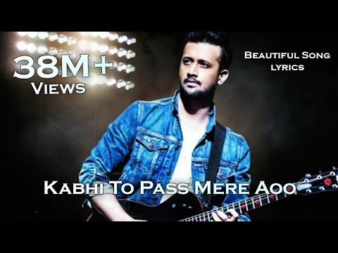 Kabhi Toh Pass Mere Aao [ Lyrics song ] Beautifull Song