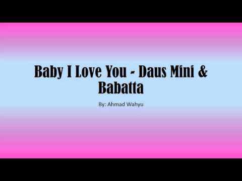 Baby I Love You - Daus Mini & Babatta Full Lyrics