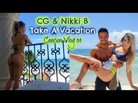CG & Nikki B Take A Vacation | Cancun Vlog 01